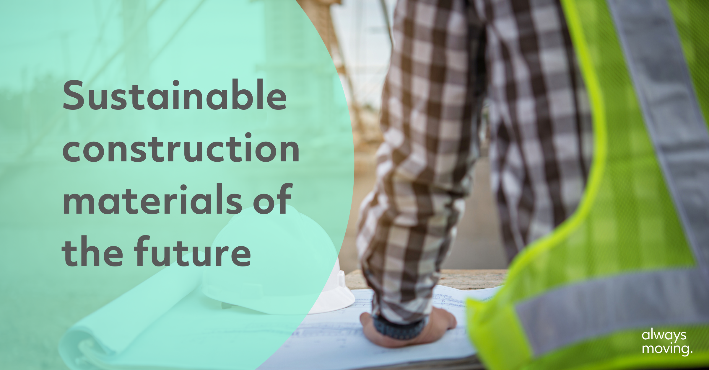 Sustainable materials shaping the future of construction